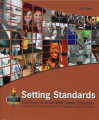 Setting Standards: 100 Years of Accredited Career Education.  The History of the Accrediting Council for Independent...